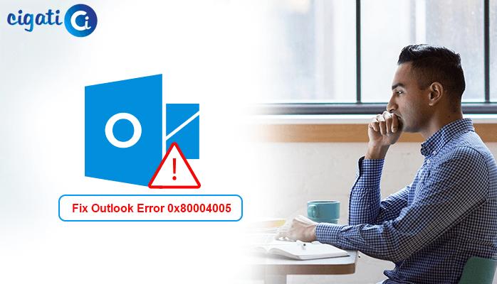 Outlook Error 0x80004005