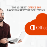 Office 365 backup and restore solutions
