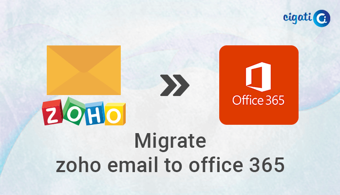 The best method of Migrate Emails from Zoho to Office 365